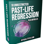 10 Unrestricted Past-Life Regression PLR Articles