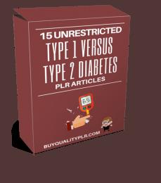 15 Unrestricted Type 1 Versus Type 2 Diabetes PLR Articles