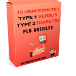 15 Unrestricted Type 1 Versus Type 2 Diabetes PLR Articles