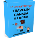 20 Unrestricted Travel In Canada PLR Articles