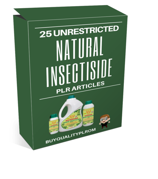 25 Unrestricted Natural Insectiside PLR Articles