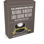 25 Unrestricted Natural Remedies for Losing Weight PLR Articles