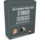25 Unrestricted Stomach Exercises PLR Articles