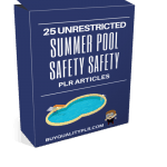 25 Unrestricted Summer Pool Safety PLR Articles