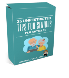 25 Unrestricted Tips for Seniors PLR Articles
