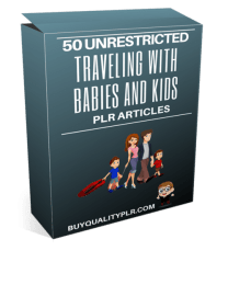 50 Unrestricted Travelling with Babies and Kids PLR Articles Pack