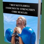 7 Best Kettlebell Exercises To Strengthen Core Muscles MRR Ebook