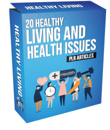 20 Healthy Living and Health Issues PLR Articles