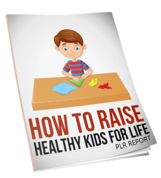 How To Raise Healthy Kids For Life Report