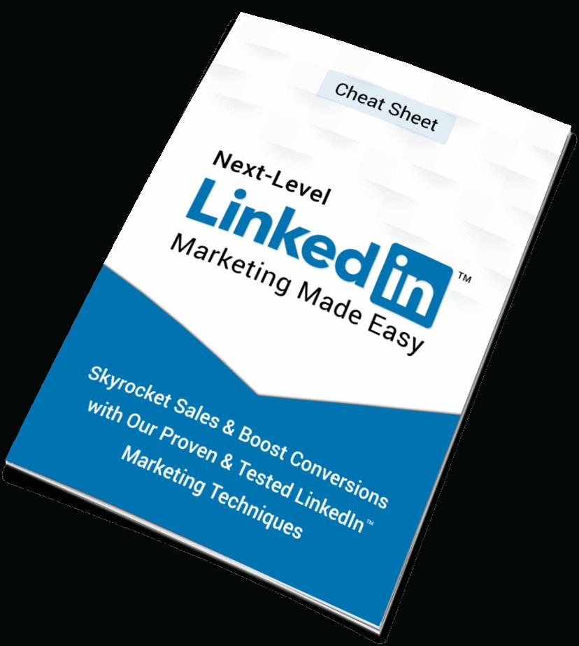 Next Level LinkedIn Marketing CheatSheet