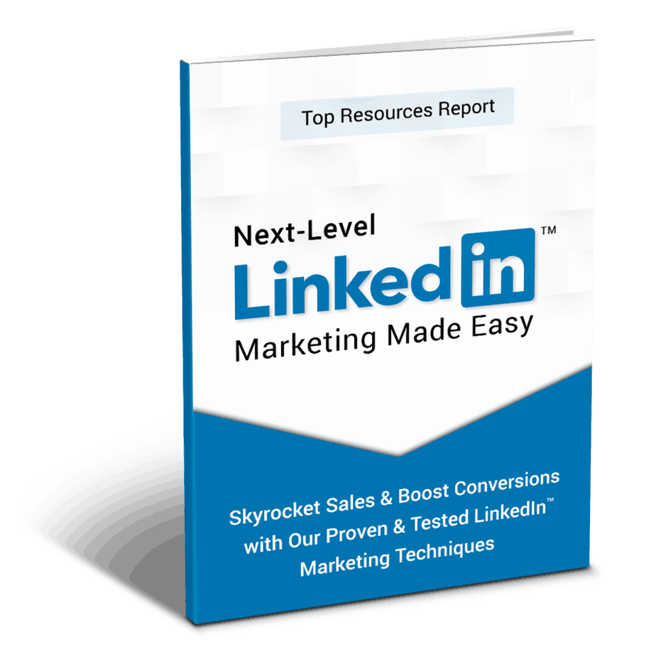 Next Level LinkedIn Marketing Top Resources Report