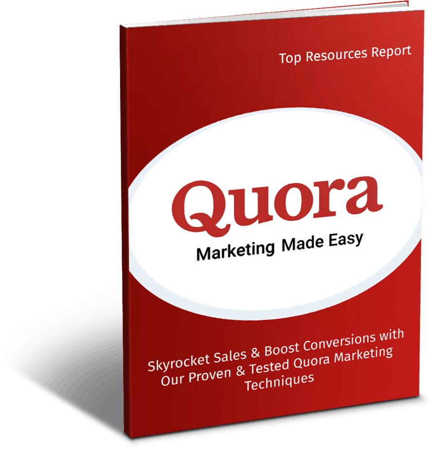 Quora Marketing Made Easy Top Resources Report