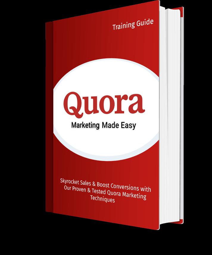 Quora Marketing Made Easy Training Guide