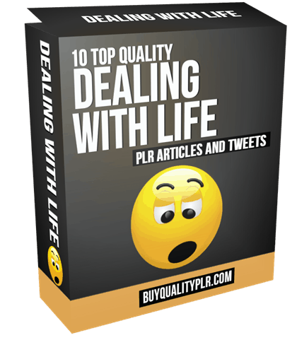 10 Top Quality Dealing with Life PLR Articles and Tweets