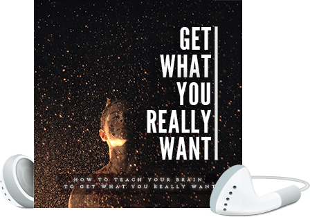 Get What You Really Want Voice Over