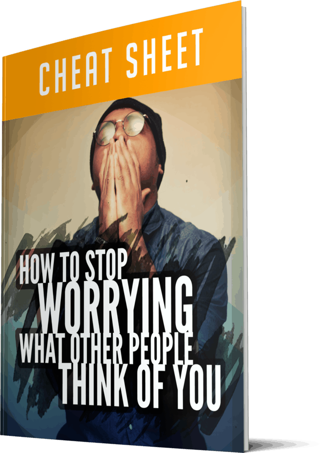 How to Stop Worrying What Other People Think of You Sales Cheatsheet