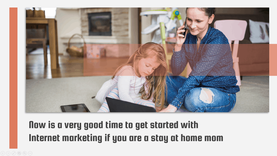 Internet Marketing For Stay At Home Moms Conclusion