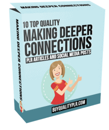 10 Top Quality Making Deeper Connections PLR Articles and Social Media Posts