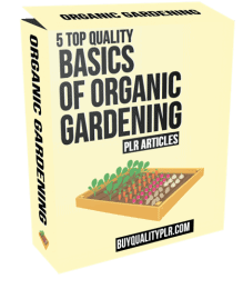 5 Top Quality Basics of Organic Gardening PLR Articles