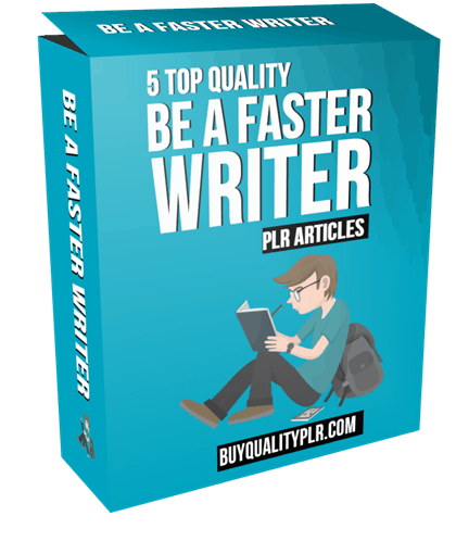 5 Top Quality Be A Faster Writer PLR Articles