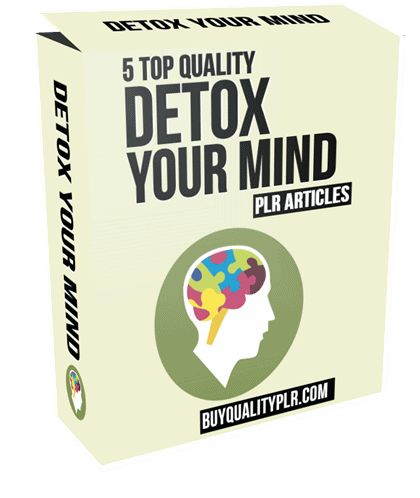 5 Top Quality Detox Your Mind PLR Articles