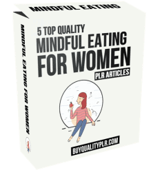 5 Top Quality Mindful Eating For Women PLR Articles