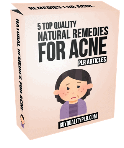 5 Top Quality Natural Remedies For Acne PLR Articles