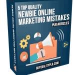 5 Top Quality Newbie Online Marketing Mistakes PLR Articles