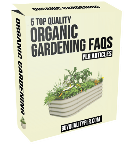 5 Top Quality Organic Gardening FAQs PLR Articles
