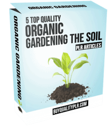 5 Top Quality Organic Gardening The Soil PLR Articles