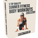 5 Top Quality Summer Fitness Body Workouts PLR Articles