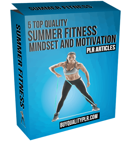 5 Top Quality Summer Fitness Mindset and Motivation PLR Articles