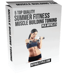 5 Top Quality Summer Fitness Muscle Building Toning PLR Articles