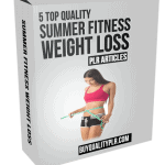 5 Top Quality Summer Fitness Weight Loss PLR Articles