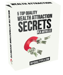 5 Top Quality Wealth Attraction Secrets PLR Articles