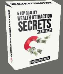 5 Top Quality Wealth Attraction Secrets PLR Articles