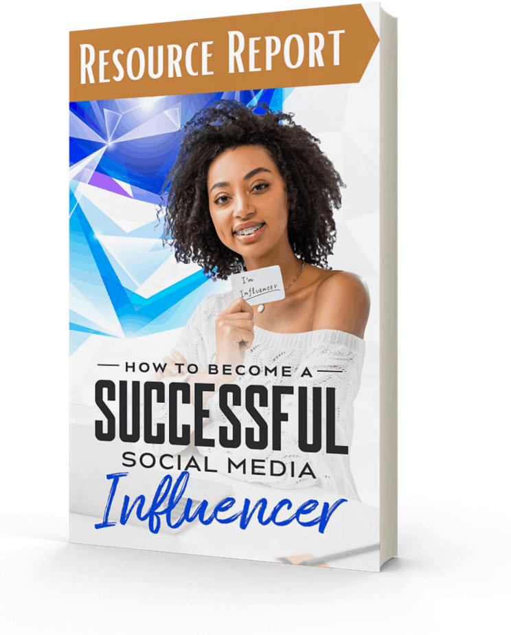 How To Become A Successful Social Media Influencer Resource Report