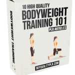 10 Bodyweight Training 101 PLR Articles