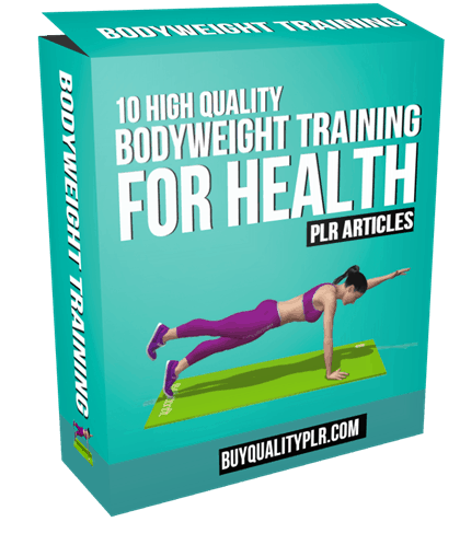 10 High Quality Bodyweight Training for Health PLR Articles