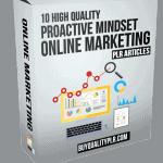 10 High Quality Proactive Mindset Online Marketing PLR Articles