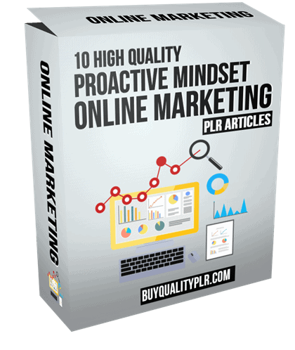 10 High Quality Proactive Mindset Online Marketing PLR Articles