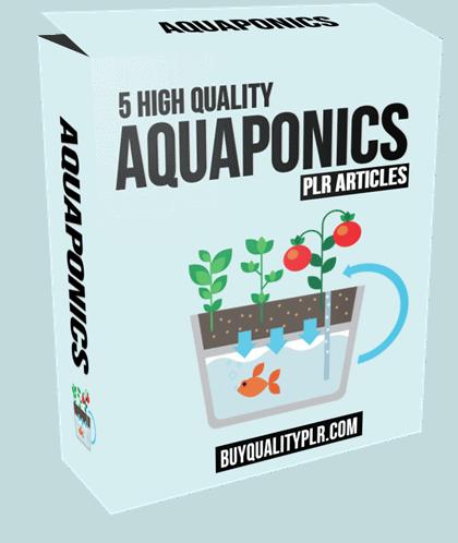 5 High Quality Aquaponics PLR Articles