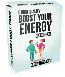 5 High Quality Boost Your Energy PLR Articles