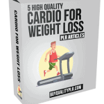5 High Quality Cardio For Weght Loss PLR Articles