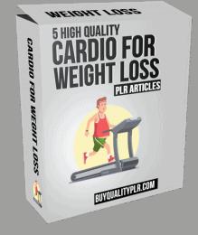 5 High Quality Cardio For Weght Loss PLR Articles