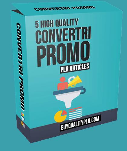 5 High Quality Convertri Promo PLR Articles