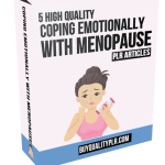 5 High Quality Coping Emotionally with Menopause PLR Articles