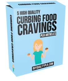 5 High Quality Curbing Food Cravings PLR Articles