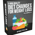 5 High Quality Diet Changes For Weight Loss PLR Articles Pack