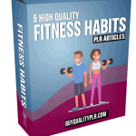 5 High Quality Fitness Habits PLR Articles